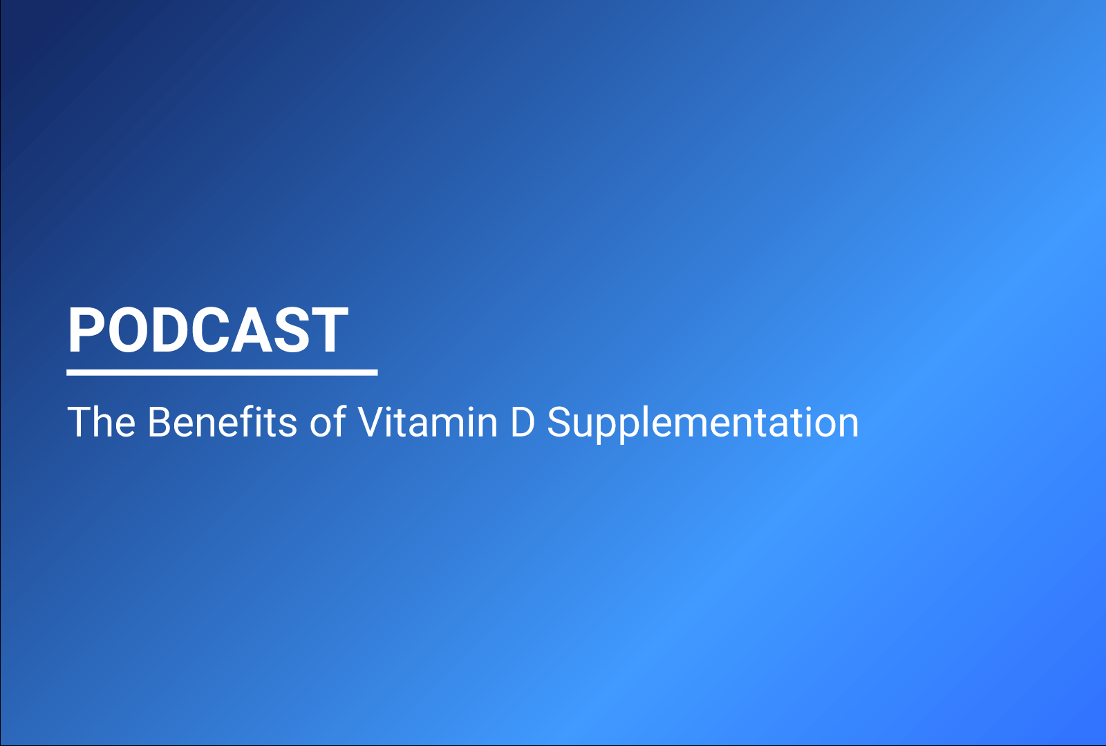 The Benefits of Vitamin D Supplementation