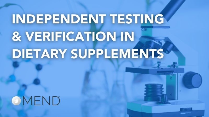 Independent Testing & Verification in Dietary Supplements
