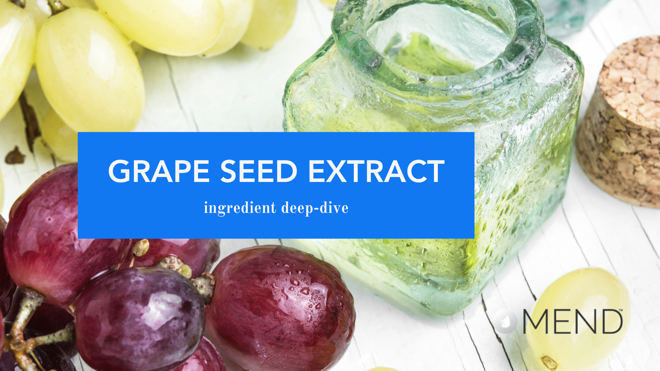 The Benefits of Grape Seed Extract